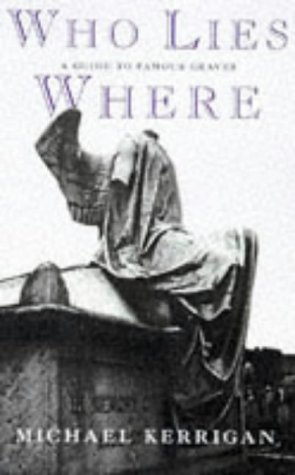 Who Lies Where: A Guide To Famous Graves