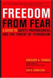 Freedom from Fear: A guide to safety, preparedness, and the threat of terrorism