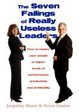 The Seven Failings Of Really Useless Leaders