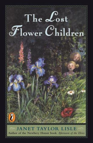 The Lost Flower Children by Janet Taylor Lisle