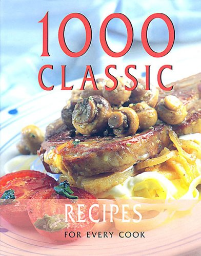 1 000 classic recipes from around the world by jo anne cox for Classic starter recipes