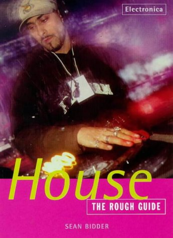 The Rough Guide To House Music by Sean Bidder