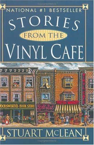Stories from the Vinyl Cafe by Stuart McLean