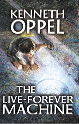 The Live Forever Machine by Kenneth Oppel