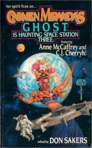 Carmen Miranda's Ghost is Haunting Space Station Three by Don Sakers