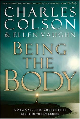 Being the Body by Charles W. Colson