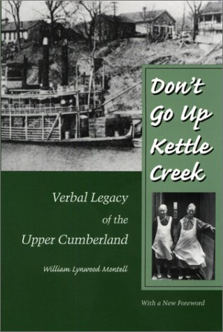 Don't Go Up Kettle Creek: Verbal Legacy Upper Cumberland