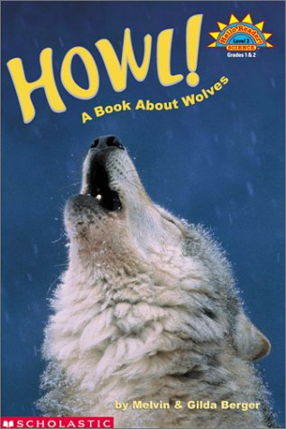 Howl! A Book About Wolves by Melvin A. Berger