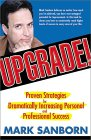 Upgrade: Proven Strategies For Dramatically Increasing Personal And