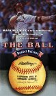 The Ball: Mark McGwire's Home Run Ball and the Marketing of the American Dream