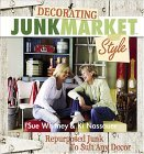 Decorating JunkMarket Style: Repurposed Junk to Suit Any Decor