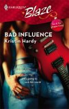 Bad Influence (Harlequin Blaze #295)
