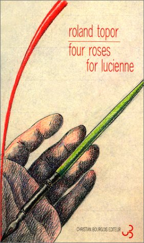 Four roses for Lucienne by Roland Topor