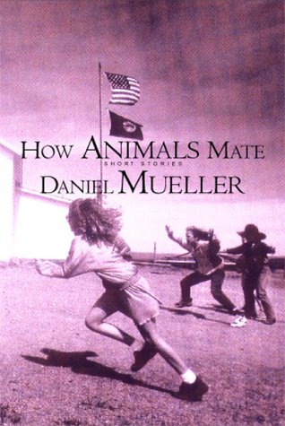 How Animals Mate by Daniel Mueller