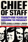 Chief of Staff: Twenty-Five Years of Managing the Presidency