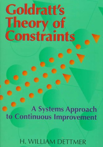 Goldratt's Theory of Constraints by H. William Dettmer