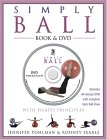 Simply Ball: With Pilates Principles [With DVD]