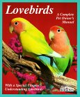 Lovebirds: Everything About Housing, Care, Nutrition, Breeding, And Diseases: With A Special Chapter, Understanding Lovebirds