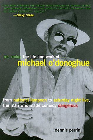 Mr. Mike: The Life and Work of Michael O'Donoghue