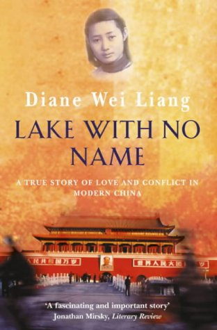 Lake With No Name: A True Story Of Love And Conflict In Modern China