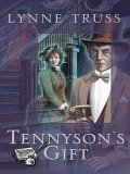 Tennyson's Gift by Lynne Truss