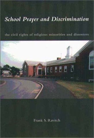 School Prayer And Discrimination: The Civil Rights Of Religious Minorities And Dissenters