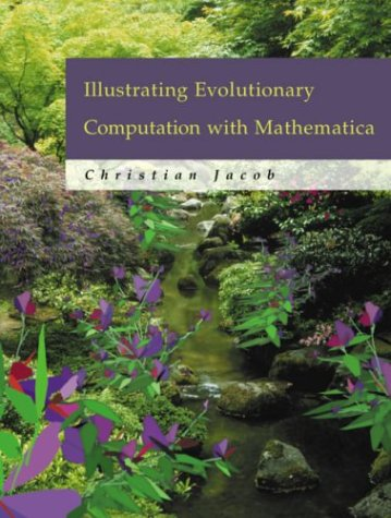 Illustrating Evolutionary Computation with Mathematica by Christian Jacob