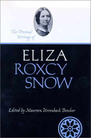 The Personal Writings of Eliza Roxcy Snow by Eliza R. Snow