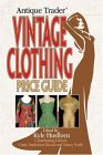 Antique Trader Vintage Clothing Price Guide