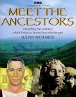 Meet the Ancestors: Unearthing the Evidence That Brings Us Face to Face with the Past