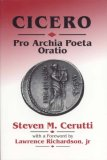 Cicero: Pro Archia Poeta Oratio: A Structural Analysis of the Speech and Companion to the Commentary