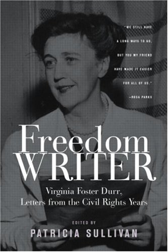 Freedom Writer: Virginia Foster Durr, Letters from the Civil Rights Years