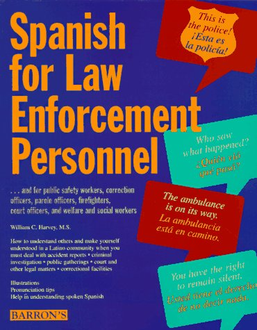 Spanish For Law Enforcement Personnel by William C. Harvey