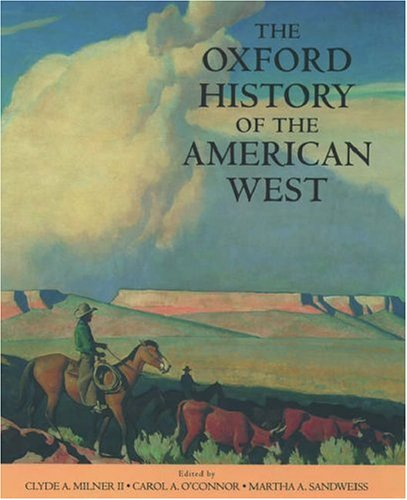 The Oxford History of the American West by Clyde A. Milner, II