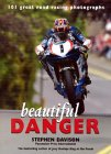 Beautiful Danger: 101 Great Road Racing Photographs