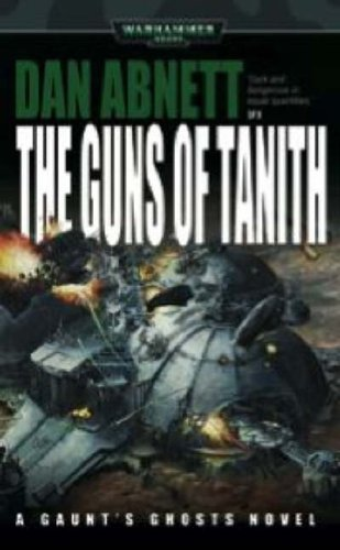The Guns of Tanith by Dan Abnett