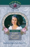 Violet's Amazing Summer (A Life of Faith: Violet Travilla #2)