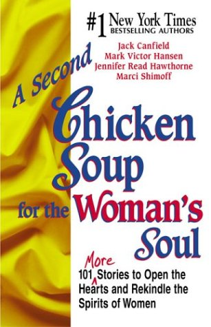 A Second Chicken Soup For The Woman's Soul by Marci Shimoff