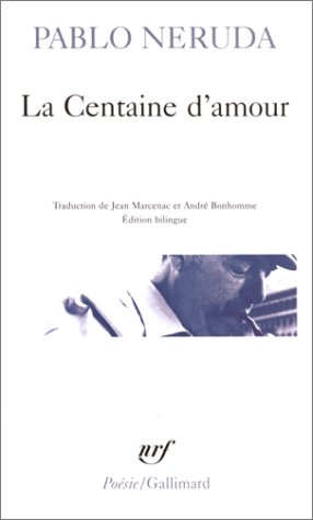 La Centaine d'amour by Pablo Neruda