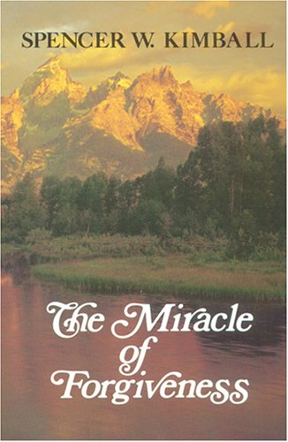 The Miracle of Forgiveness by Spencer W. Kimball