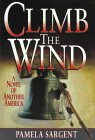 Climb The Wind: A Novel Of Another North America