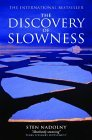 http://www.goodreads.com/book/show/1057063.The_Discovery_Of_Slowness