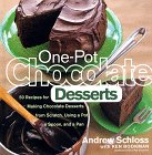 One-Pot Chocolate Desserts by Andrew Schloss