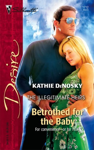 Betrothed for the Baby by Kathie DeNosky