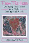 From the Heart: On Being the Mother of a Child with Special Needs