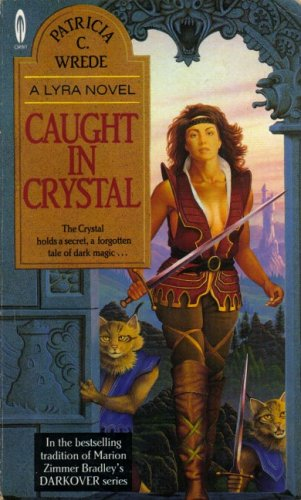 Caught in Crystal (Lyra, #4) (Orbit Books)
