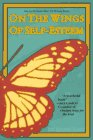 On the Wings of Self-Esteem: A Companion for Personal Transformation