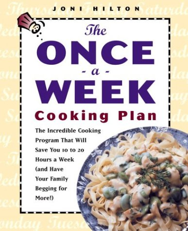 The Once-a-Week Cooking Plan by Joni Hilton