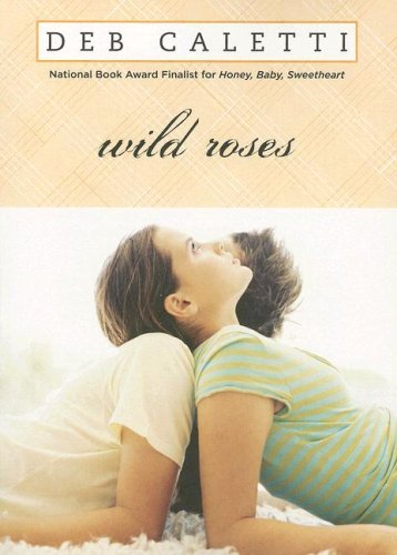 Wild Roses by Deb Caletti