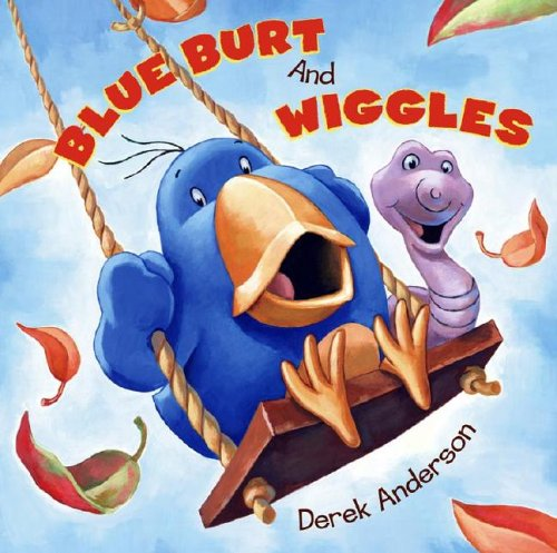 Blue Burt and Wiggles by Derek Anderson